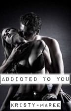 Addicted To You by GhostlyShadows