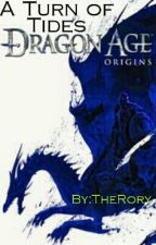 A Turn of Tides (Dragon Age Fanfiction) by TheRory