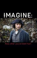 IMAGINE: Ross after you've been hurt by Aidanturnerimagines