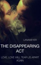 The disappearing Act by lanameyer