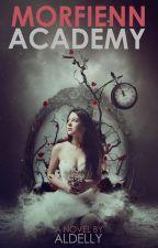 Morfienn Academy (Under Revision) by JustReadItOkay