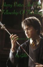 Harry Potter and the Fellowship of the Ring (HP and LotR Crossover) Wattys2016 by gill11