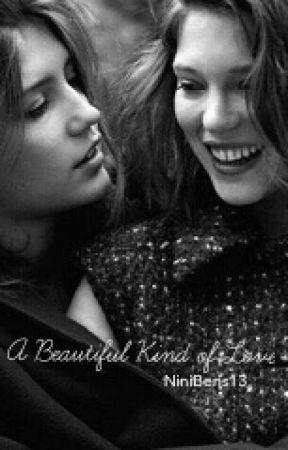 A Beautiful Kind of Love. (GirlxGirl) by NiniBens13