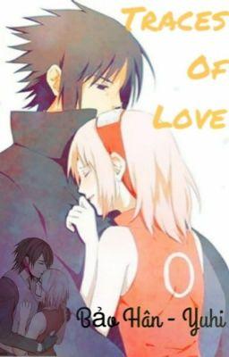 [Longfic] SasuSaku: Traces Of Love !!