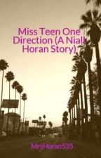 Miss Teen One Direction (A Niall Horan Story) by MrsHoran535