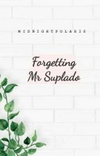 Forgetting Mr Suplado by kaisoohyun