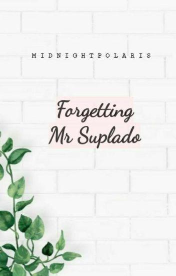 Forgetting Mr Suplado