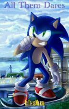 Sonic - All them Dares by IsThisNeku
