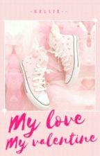 My Love, My Valentine by -Kellie--