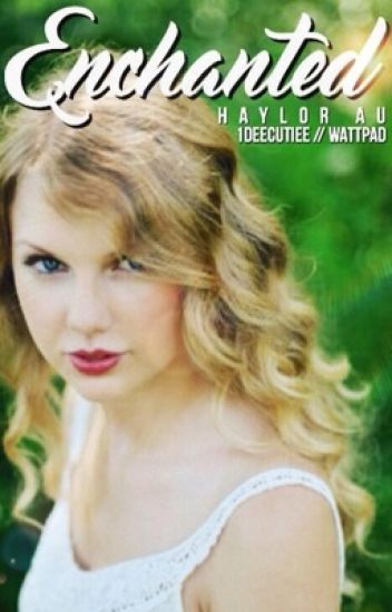 Enchanted » Haylor AU
