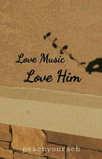Love Music Love Him