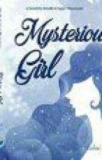 MYSTERIOUS GIRL (SELESAI) by NovellaLinggar