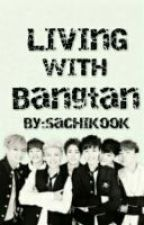 Living With Bangtan {BTS Fanfic} by sachikook