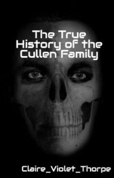 The True History of the Cullen Family