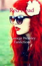 Red Head (A George Weasley Fanfiction) by floatingsmile