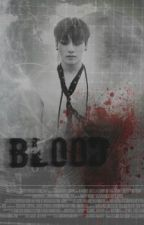 Blood ( Bangtan Boys Fanfic) by JazmynNanda
