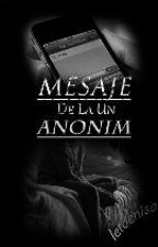 Mesaje De La Un Anonim by letdenisa