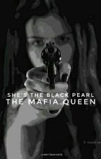 She's the Black Pearl: The Mafia Queen [On Hold] by lumotseahorse
