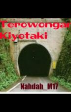 Terowongan Kiyotaki by Nahdah_M17