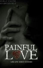 Painful Love by justcallmemichelle