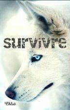 Survivre [ Sous Contrat D'édition ] by chlob21