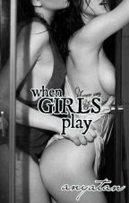 This Is Love Series: When Girls Play (Lesbian Story) by anyatan