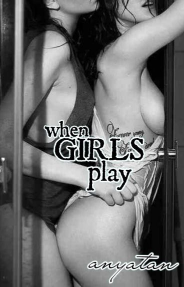 This Is Love Series: When Girls Play (Lesbian Story)