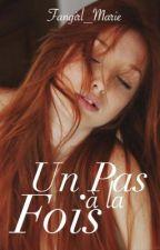 Un Pas à la Fois[Pause] by fangirl_marie