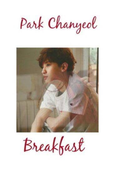 |Breakfast| park chanyeol