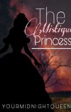 The Mistique Princess by YourMidnightQueen