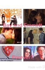 Bay and Emmett...forever? by switchedforever