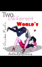 Two Different Worlds ( Gumlee BoyxBoy ) by AidenBleh