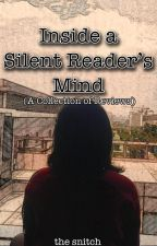 Inside A Silent Reader's Mind by TheSnitch