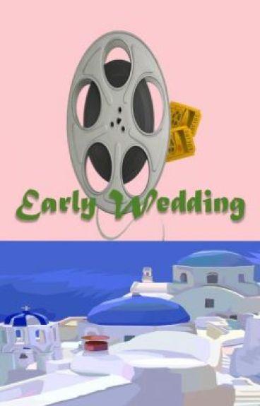 Early wedding