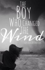 The Boy Who Changed The Wind by crepuscularJokester