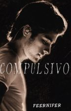 Compulsivo [Ziall] 2da Temporada de Vicio by LaPerdidaHaVuelto