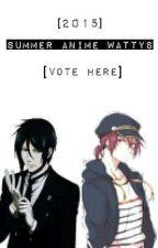 [2015] Summer Anime Wattys [Vote Here] by TheAnimeWattyAwards