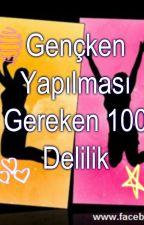 Gençken Yapılması Gereken 100 Delilik by Xlarchs