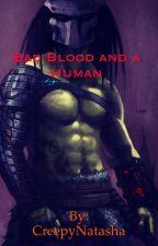 Bad Blood and a Human by CreepyNatasha