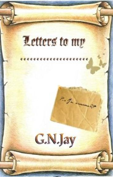 Letters to my ________________ by NinaJay