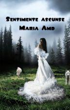 Sentimente ascunse by Mariaamd