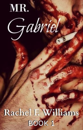 Mr. Gabriel [ Psychological Horror ] (COMPLETED) { #WATTYS2017 }
