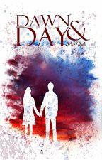 Dawn and Day  by Bastila