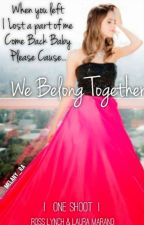 We Belong Together |Raura| |One Shoot| by Melany_Ra