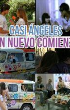 Casi Angeles: Un Nuevo Comienzo by Nuez022
