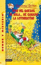 ¡Por mil quesos de bola... He ganado la Lotorratón! by LibrosInfantiles