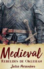 Medieval - Rebeldes de Oklehan by JuliaParanhos