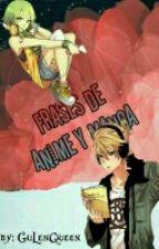 ~frases de anime y mangas~  •~•°~° ^-^ by LadyGuLen