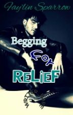 Begging For Relief (Adommy) by Writer_Babe