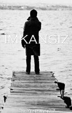 İMKANSIZ by Ylnzbyn84